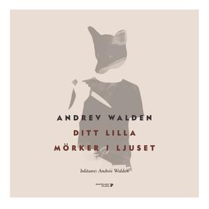 Ditt lilla mörker i ljuset (ljudbok) av Andrev