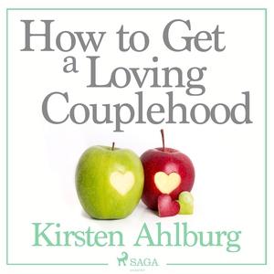 How to Get a Loving Couplehood (ljudbok) av Kir