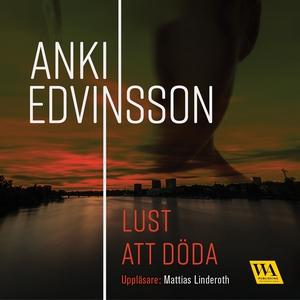 Lust att döda (ljudbok) av Anki Edvinsson
