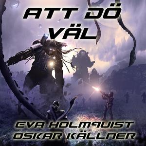 Att dö väl (ljudbok) av Eva Holmquist, Oskar Kä