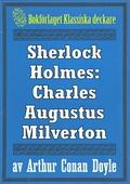 Sherlock Holmes: Äventyret med Charles Augustus Milverton – Återutgivning av text från 1904