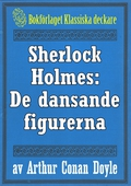 Sherlock Holmes: Äventyret med de dansande figurerna – Återutgivning av text från 1930