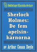 Sherlock Holmes: Äventyret med de fem apelsinkärnorna – Återutgivning av text från 1947