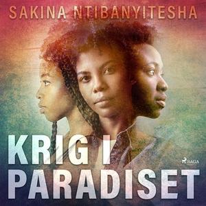 Krig i paradiset (ljudbok) av Sakina Ntibanyite