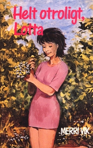 Lotta 46 - Helt otroligt, Lotta (e-bok) av Merr