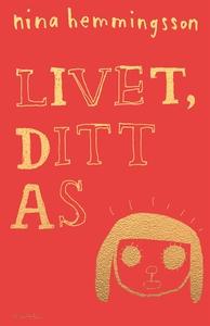 Livet, ditt as (e-bok) av Nina Hemmingsson