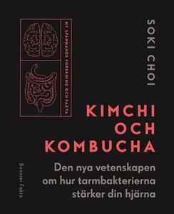 Kimchi och Kombucha : den nya vetenskapen om hu