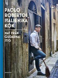 Paolo Robertos italienska kök : Mat från gudarn