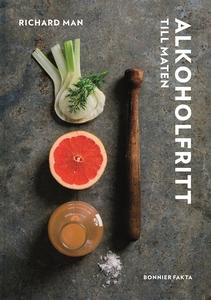 Alkoholfritt : Till maten (e-bok) av Richard Ma