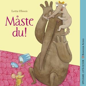 Måste du! (ljudbok) av Lotta Olsson