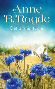 Det är min tur nu (e-bok) av Anne B. Ragde