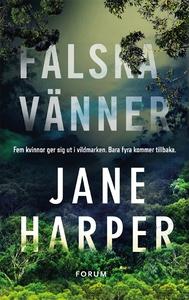 Falska vänner (e-bok) av Jane Harper