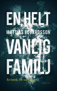 En helt vanlig familj (e-bok) av Mattias Edvard