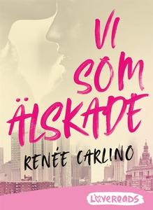 Vi som älskade (e-bok) av Renée Carlino