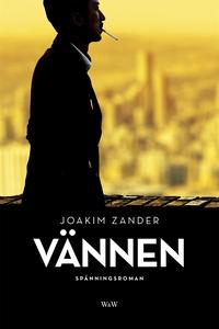Vännen (e-bok) av Joakim Zander