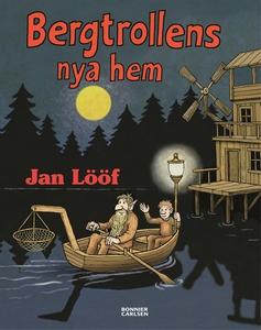Bergtrollens nya hem (e-bok) av Jan Lööf