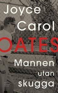 Mannen utan skugga (e-bok) av Joyce Carol Oates