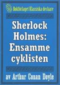 Sherlock Holmes: Äventyret med den ensamme cyklisten – Återutgivning av text från 1904