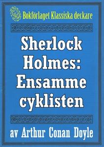 Sherlock Holmes: Äventyret med den ensamme cykl