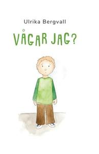 Vågar jag (e-bok) av Ulrika Bergvall