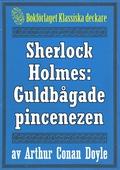 Sherlock Holmes: Äventyret med den guldbågade pincenezen – Återutgivning av text från 1904
