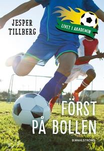 Livet i akademin 2 - Först på bollen (e-bok) av