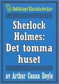 Sherlock Holmes: Äventyret med det tomma huset – Återutgivning av text från 1930