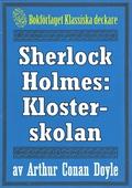 Sherlock Holmes: Äventyret med klosterskolan – Återutgivning av text från 1904