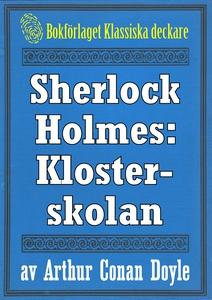 Sherlock Holmes: Äventyret med klosterskolan –