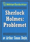 Sherlock Holmes: Problemet – Återutgivning av text från 1918