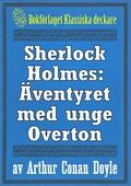 Sherlock Holmes: Äventyret med unge Overton – Återutgivning av text från 1904