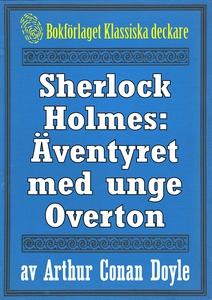 Sherlock Holmes: Äventyret med unge Overton – Å