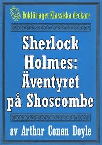 Sherlock Holmes: Äventyret på Shoscombe – Återu