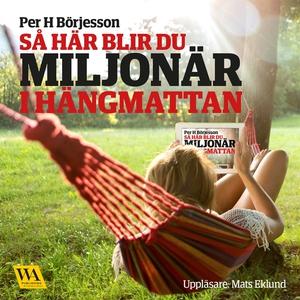 Så här blir du miljonär i hängmattan (ljudbok)