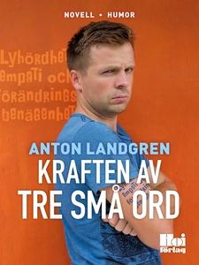 Kraften av tre små ord (e-bok) av Anton Landgre