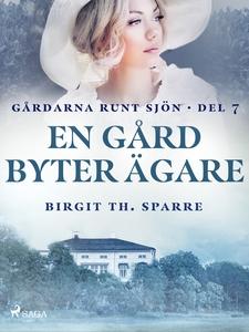 En gård byter ägare (e-bok) av Birgit Th. Sparr