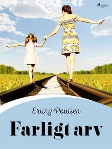 Farligt arv (e-bok) av Erling Poulsen
