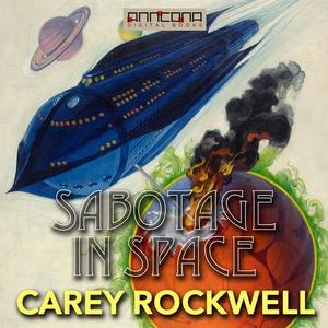 Sabotage in Space (ljudbok) av Carey Rockwell