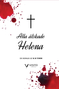 Alla älskade Helena (e-bok) av Henrik Timm