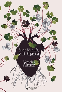 Sunt förnuft, vilt hjärta (e-bok) av Veronica A