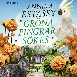 Gröna fingrar sökes (ljudbok) av Annika Estassy