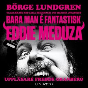 Bara man é fantastisk: Eddie Meduza (ljudbok) a