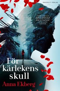 För kärlekens skull (e-bok) av Anna Ekberg