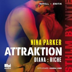 Attraktion - Diana : Riche S1E4 (ljudbok) av Ni