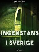 Ingenstans i Sverige