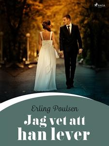 Jag vet att han lever (e-bok) av Erling Poulsen