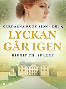 Lyckan går igen (e-bok) av Birgit Th. Sparre