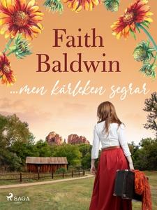 ...men kärleken segrar (e-bok) av Faith Baldwin