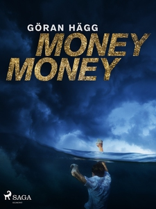 Money money (e-bok) av Göran Hägg