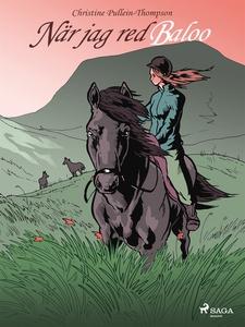 När jag red Baloo (e-bok) av Christine Pullein